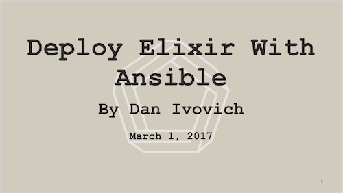 Deploying Elixir with Ansible Meetup Talk